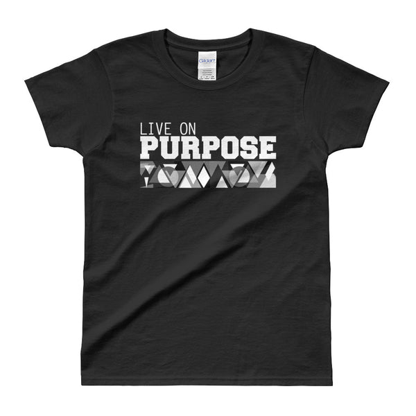 Live On Purpose Ladies' T-shirt
