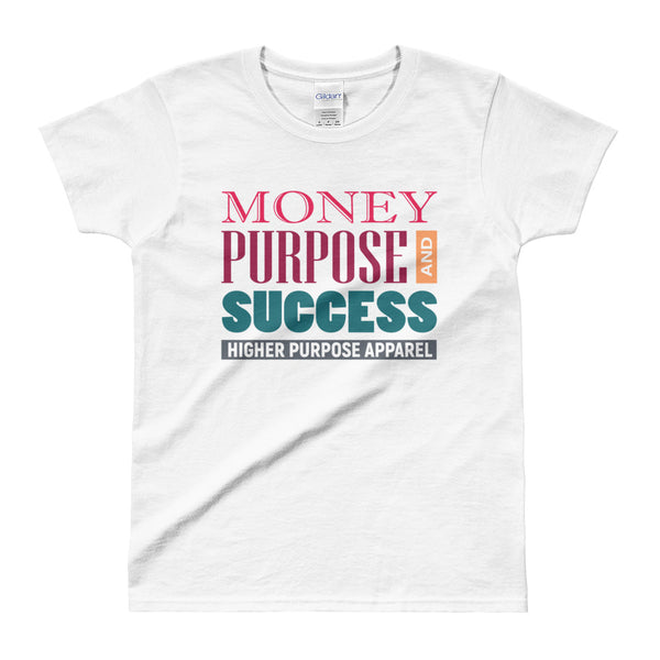 Money, Purpose, & Success Ladies' T-shirt