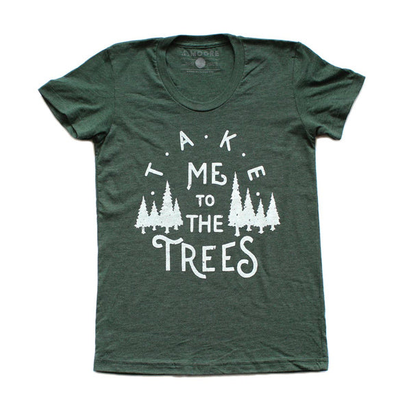 Take Me to the Trees Tee