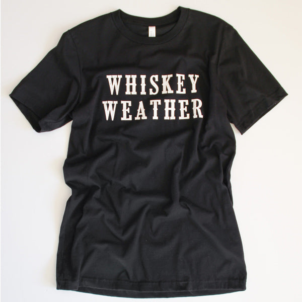 Whiskey Weather Tee