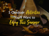 5 Outdoor Activities You'll Want to Enjoy This Summer