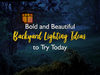 Bold and Beautiful Backyard Lighting Ideas to Try Today