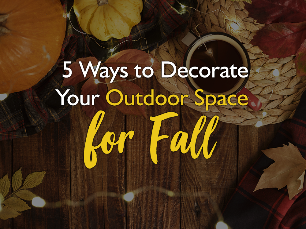 5 Ways to Decorate Your Outdoor Space for Fall