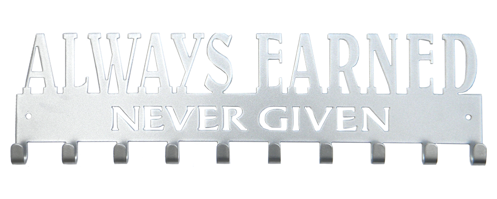Always Earned Never Given Quote 10 Hook Silver Medal Display Hanger