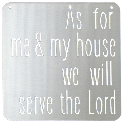 As For Me and My House - Metal Sign