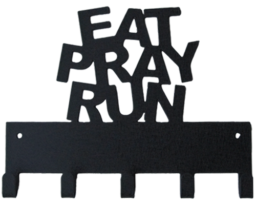Eat Pray Run Quote Black 5 Hook Medal Display Hanger