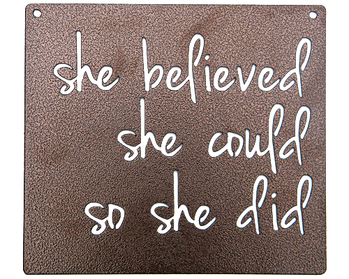 She Believed She Could So She Did Bronze Metal Mantra