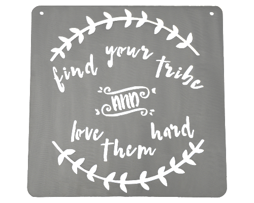 Find Your Tribe and Love Them Hard Silver Metal Mantra Display