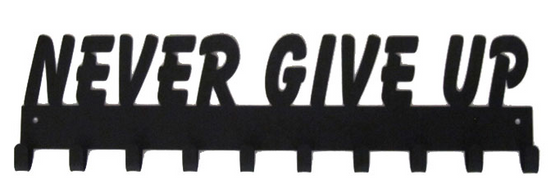 Never Give Up Quote Black 10 Hook Medal Hanger