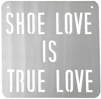 Shoe Love is True Love Silver Metal Sign
