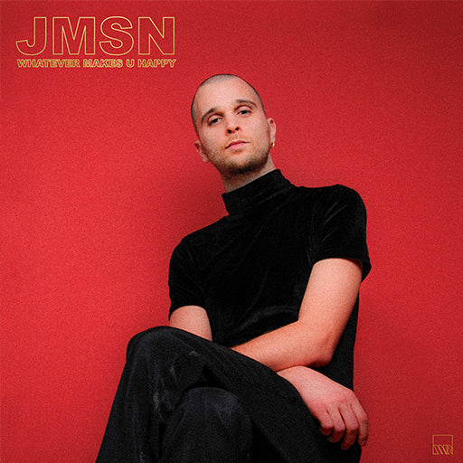 JMSN - Whatever Makes U Happy [Vinyl]