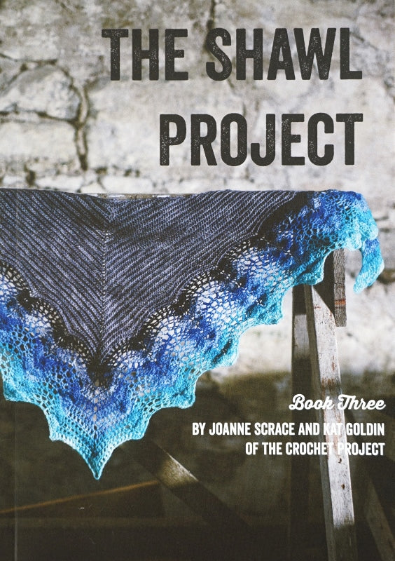 Shawl Project Book 3 by Joanne Scrace and Kat Goldin of the Crochet Project