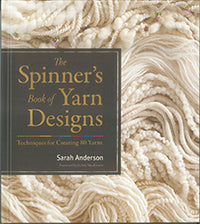 Spinners Book of Yarn Designs by Sarah Anderson at Weft Blown
