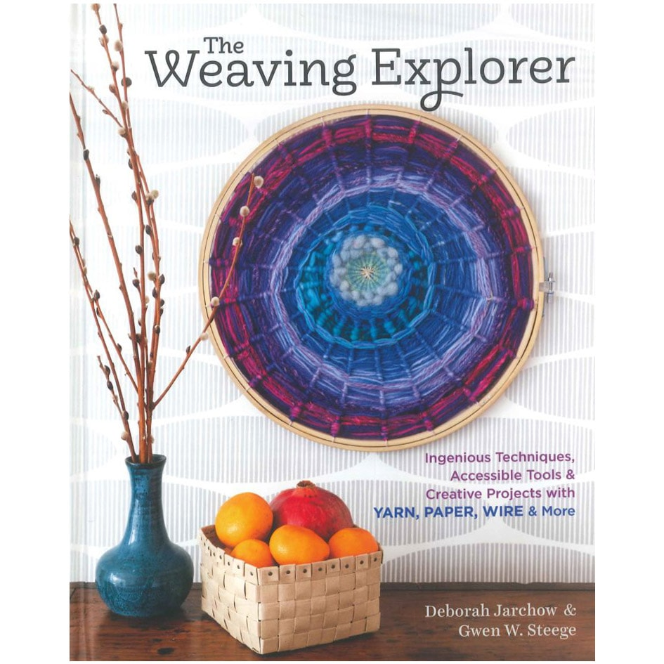 The Weaving Explorer By Deborah Jarchow & Gwen W. Steege