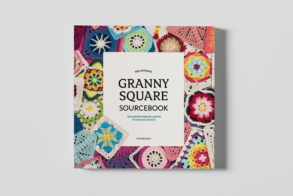 Ultimate Granny Square Sourcebook