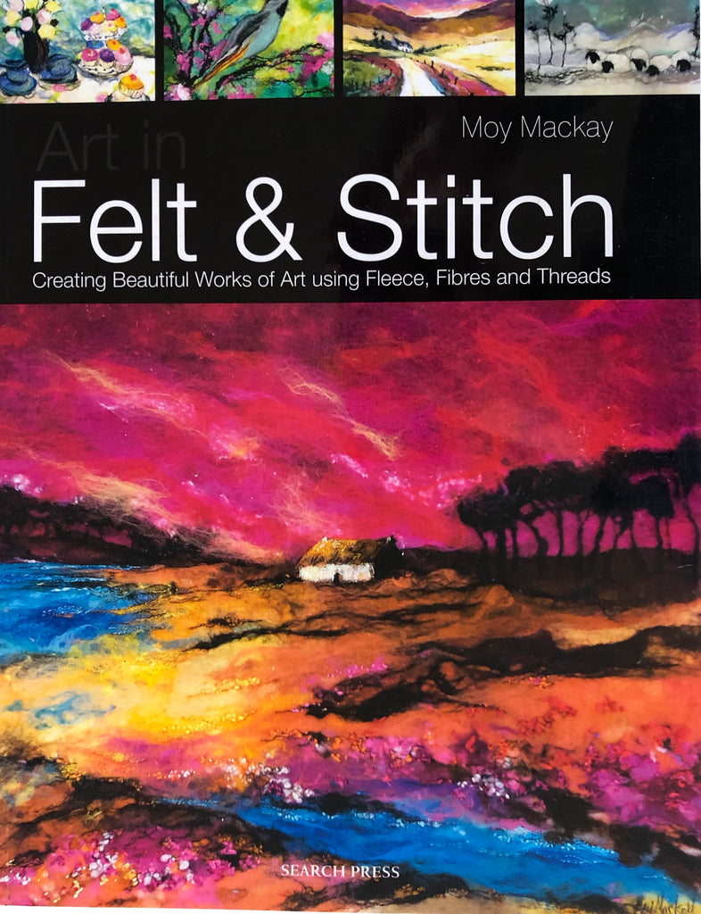 Art in Felt & Stitch by Moy Mackay