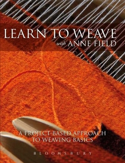 Learn to Weave with Anne Field Book at Weft Blown