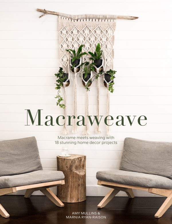 Macraweave by Amy Mullins & Marnia Ryan-Raison