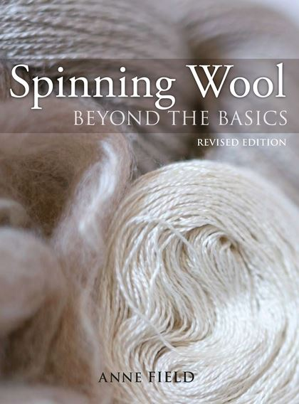 Spinning Wool: Beyond the Basics by Anne Field at Weft Blown