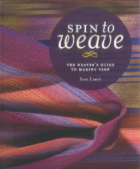 Spin To Weave by Sara Lamb