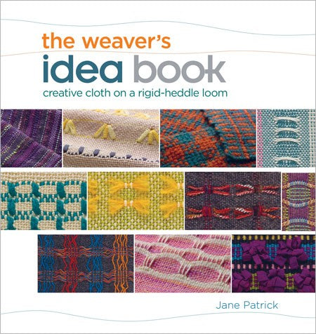 Weaver's Idea Book by Jane Patrick at Weft Blown