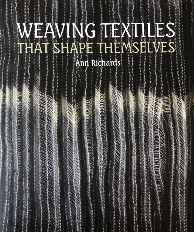 Weaving Textiles That Shape Themselves by Ann Richards at Weft Blown