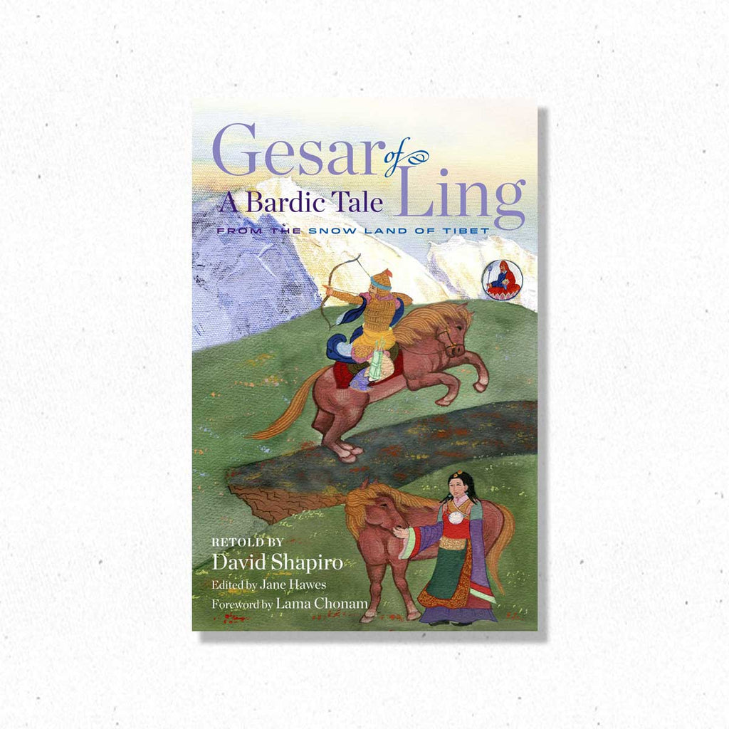 Gesar of Ling: A Bardic Tale from the Snow Land of Tibet ~ Book