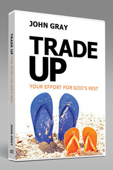 Trade Up: Your Effort for God's Rest
