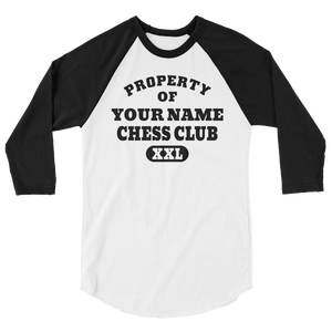"Property of ""YOUR NAME HERE"" Chess Club XXL 3/4 sleeve raglan shirt Personalize this Shirt"