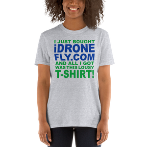 "I JUST BOUGHT "" I DRONE FLY .COM "" AND ALL I GOT WAS THIS LOUSY T-SHIRT TEE FOR *FREE - TaterSkinz"