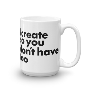 I create so you don't have too Creator Mug - TaterSkinz