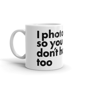 I photograph so you don't have too Foto Mug - TaterSkinz