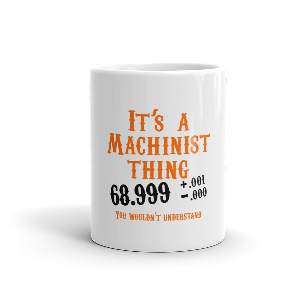 It's A Machinist Thing - TaterSkinz