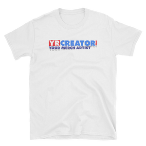YR CREATOR .COM YOUR MERCH ARTIST Short-Sleeve Unisex T-Shirt - TaterSkinz