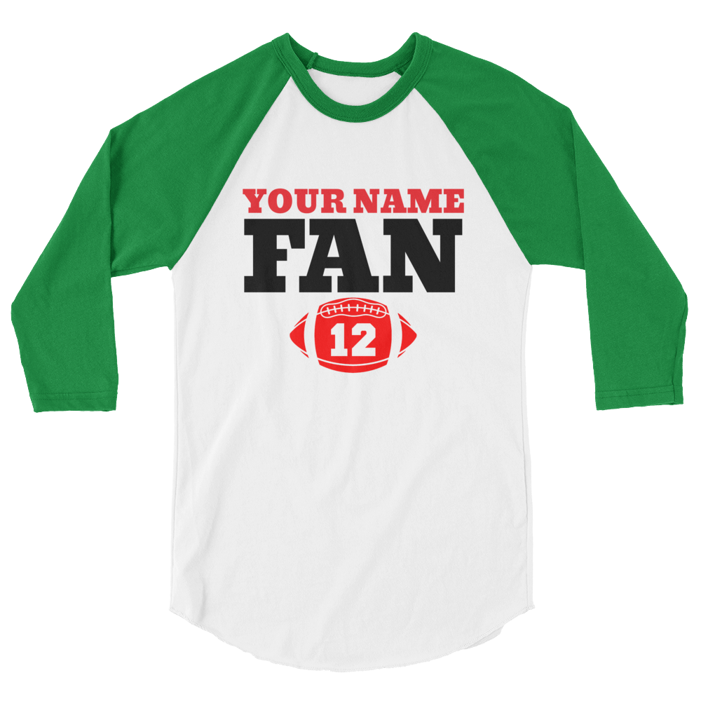 Your Custom Name FAN Football 12 3/4 sleeve raglan shirt Personalize this Shirt - TaterSkinz