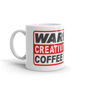 "WARNING CREATIVITY IN USE ""COFFEE NEEDED"" Mug"