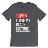 DAMN I Love My Black Culture Shirt (BE)