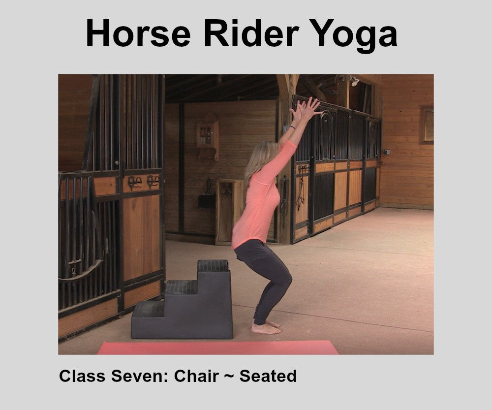 Horse Rider Yoga- Class Seven~ Chair Pose & Full Seated Flow Digital Download