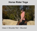 Horse Rider Yoga- Class Four -Shoulder Roll & Half Eagle Poses Digital Download