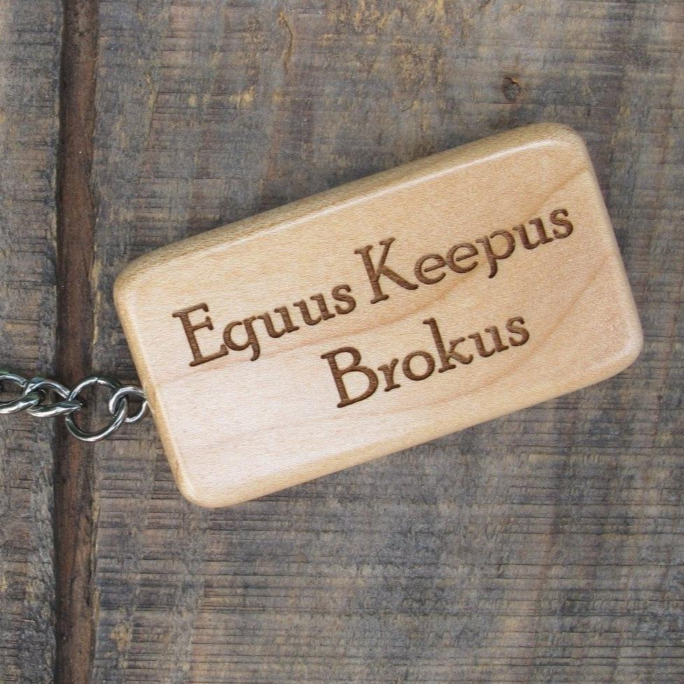 Equus Keepus Brokus Wooden Keychain