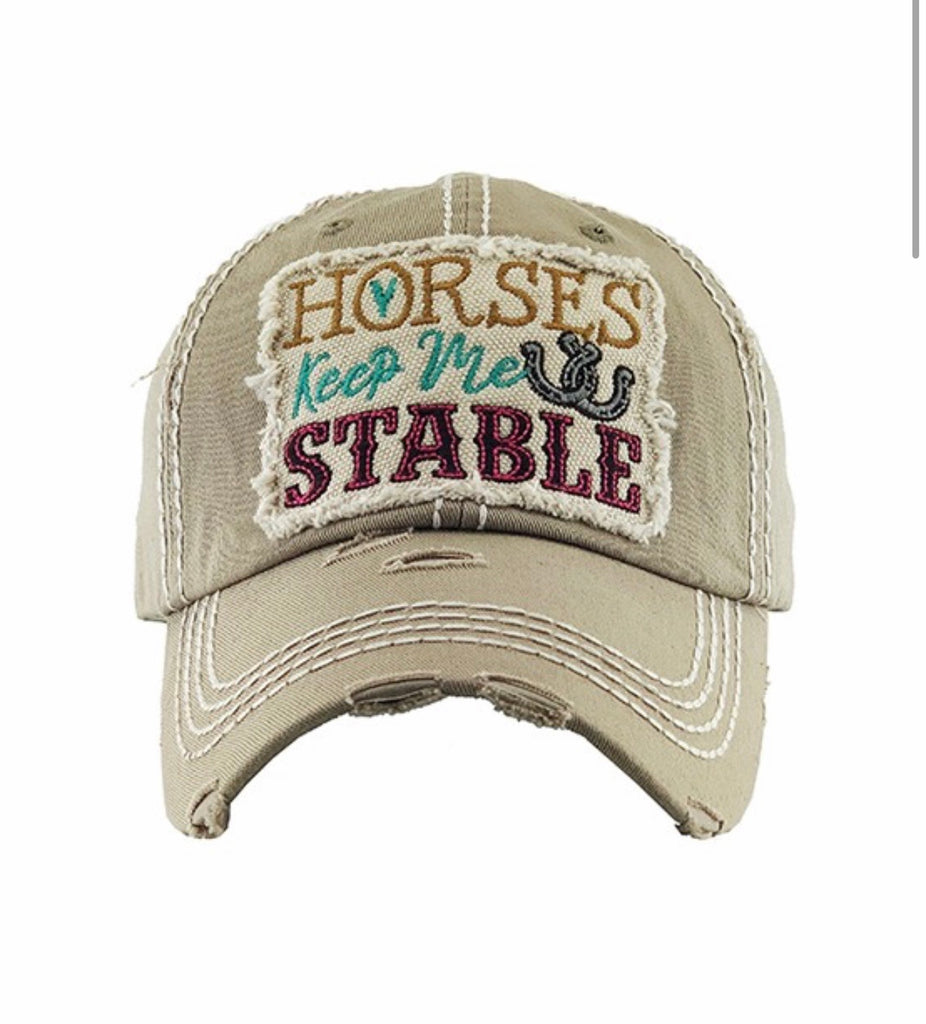 Horses Keep Me Stable Hat