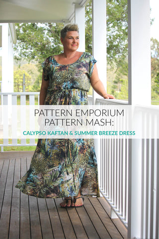 Pattern Mash to make an easy summer dress - Calypso Kaftan & Summer Breeze Dress - Pattern Emporium