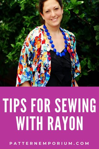 Tips for sewing rayon fabric - Pattern Emporium