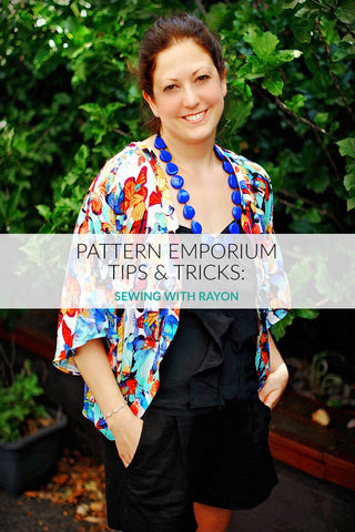 tips for sewing with rayon by Pattern Emporium