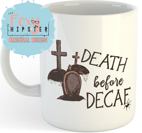 DEATH BEFORE DECAF  11oz coffee mug