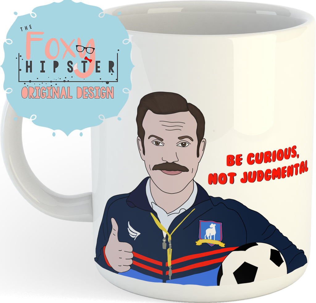 Ted Lasso Be Curious Not Judgmental 11oz coffee mug