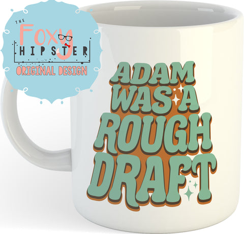 Adam Was a Rough Draft Feminist 11oz coffee mug