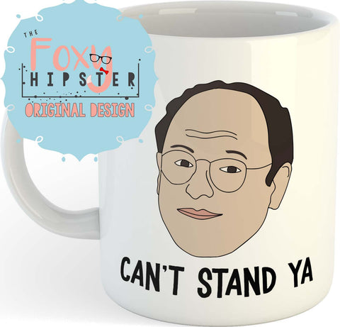 George Costanza Can't Stand Ya  11oz coffee mug