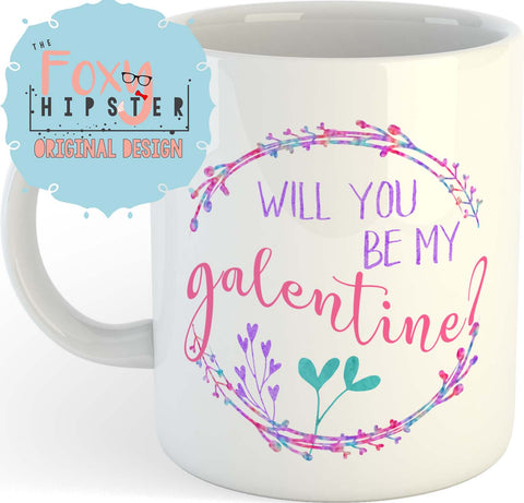 Will You Be My Galentine? 11 oz Mug