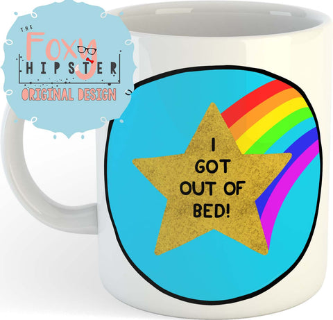 I Got Out Of Bed 11 oz Mug - Adult Reward